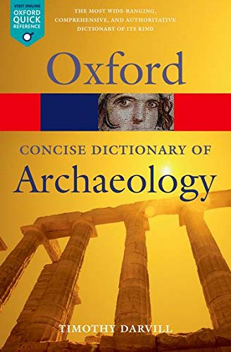 9780199534043: Concise Oxford Dictionary of Archaeology (Oxford Quick Reference)