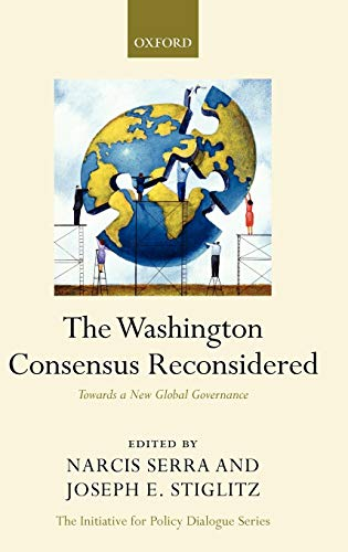 9780199534081: The Washington Consensus Reconsidered: Towards a New Global Governance (Initiative for Policy Dialogue)