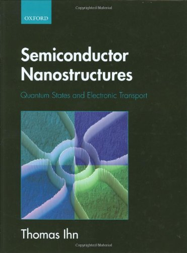 9780199534425: Semiconductor Nanostructures: Quantum states and electronic transport