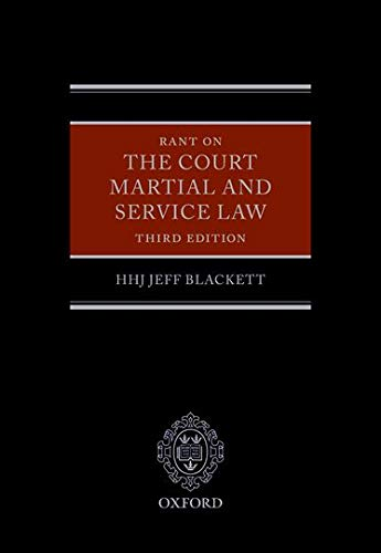 Rant on the Court Martial and Service Law (Hardback): Jeff Blackett