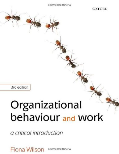 9780199534883: Organizational Behaviour and Work: A Critical Introduction