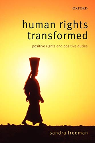 9780199535057: Human Rights Transformed: Positive Rights and Positive Duties