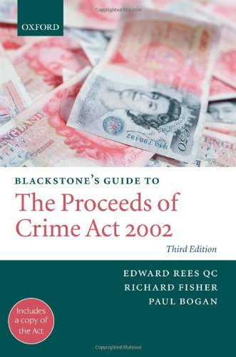 Blackstone's Guide to the Proceeds of Crime: Rees QC, Edward,