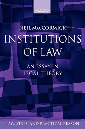 9780199535439: Institutions of Law: An Essay in Legal Theory (Law, State, and Practical Reason)