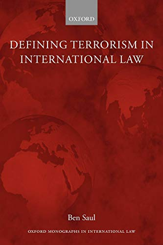 9780199535477: Defining Terrorism in International Law (Oxford Monographs in International Law)