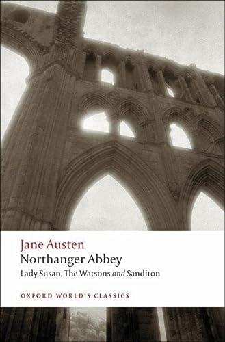 9780199535545: Northanger Abbey, Lady Susan, The Watsons, Sanditon (Oxford World's Classics)