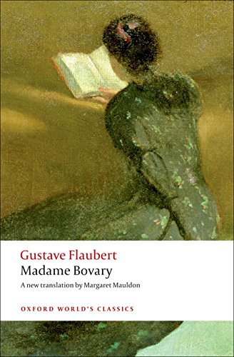 Madame Bovary: Provincial Manners (Oxford World's Classics): Flaubert, Gustave; Bowie,