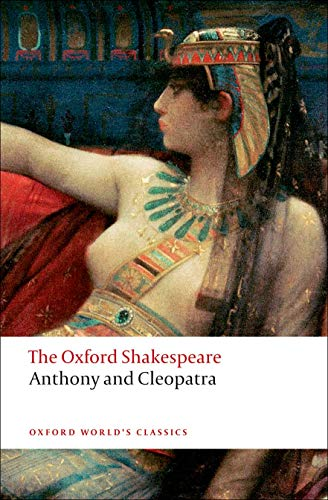 9780199535781: The Oxford Shakespeare: Anthony and Cleopatra (Oxford World's Classics)