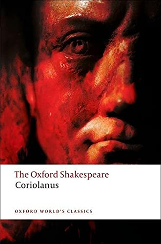 The Tragedy of Coriolanus: The Oxford Shakespeare The Tragedy of Coriolanus (9780199535804) by William Shakespeare