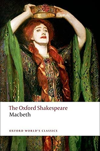 The Tragedy of Macbeth: The Oxford Shakespeare: Shakespeare, William