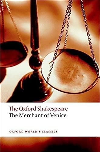9780199535859: Oxford World's Classics: The Oxford Shakespeare: The Merchant of Venice (World Classics)