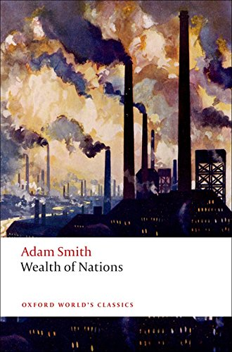 9780199535927: Oxford World's Classics: An Inquiry into the Nature and Causes of the Wealth of Nations (World Classics)