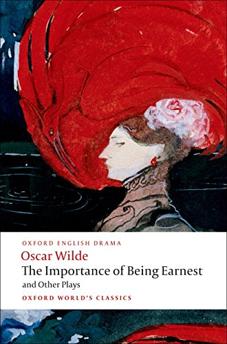 "9780199535972: Oxford World's Classics: The Importance of Being Earnest and Other Plays: ""Lady Windermere's Fan"", ""Salome"", ""A Woman of No Importance"", ""An Ideal ... Importance of Being Earnest"" (World Classics)"