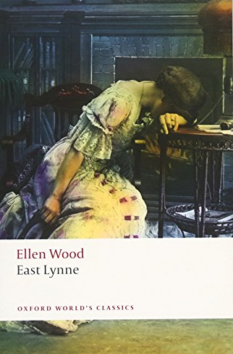 9780199536030: East Lynne (Oxford World's Classics)
