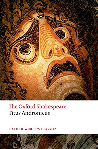 9780199536108: Titus Andronicus: The Oxford Shakespeare Titus Andronicus (Oxford World's Classics)