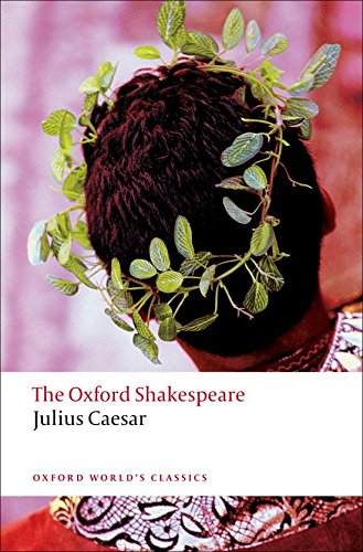 9780199536122: The Oxford Shakespeare: Julius Caesar (Oxford World's Classics)