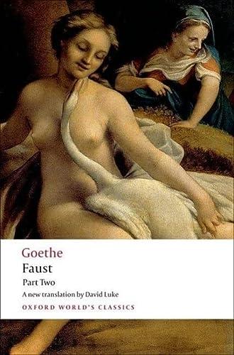Faust: Part Two (Oxford World's Classics) (Pt.: J. W. von
