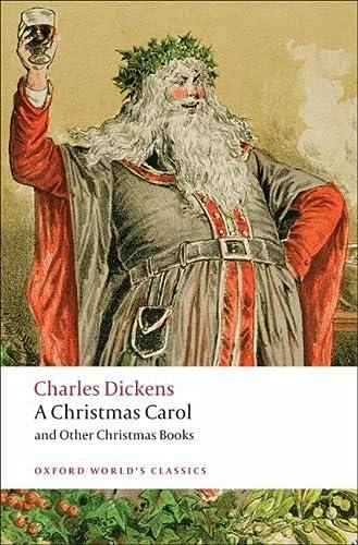 9780199536306: A Christmas Carol and Other Christmas Books (Oxford World's Classics)