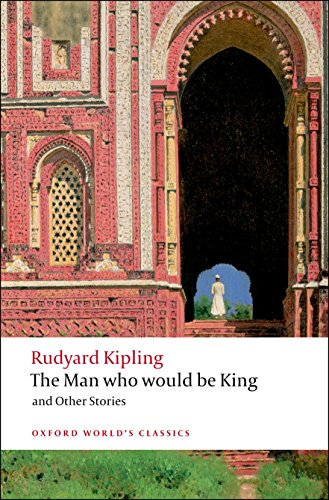 The Man Who Would Be King and: Rudyard Kipling