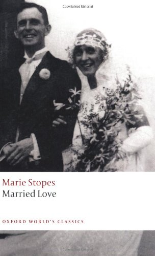 Married Love (Oxford World's Classics): Stopes, Marie