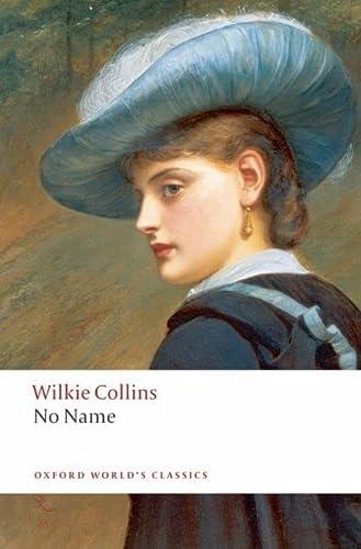 9780199536733: No Name (Oxford World's Classics)