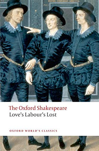 9780199536818: Oxford World's Classics: The Oxford Shakespeare: Love's Labour's Lost (World Classics)