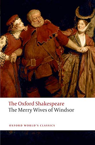 The Oxford Shakespeare: The Merry Wives of: Shakespeare, William