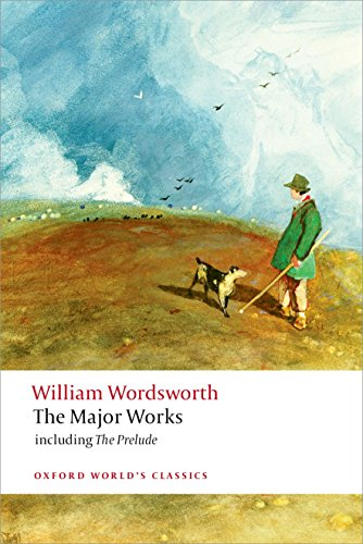 9780199536863: William Wordsworth - The Major Works: including The Prelude (Oxford World's Classics)