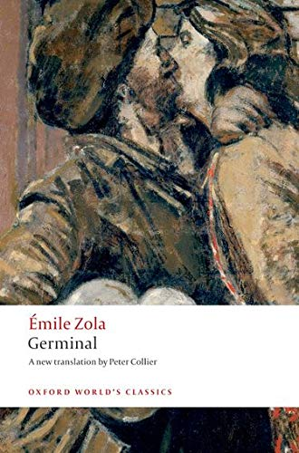 Germinal (Oxford World's Classics): mile Zola; Translator-Peter Collier; Introduction-Robert ...
