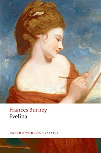 9780199536931: Evelina Or the History of A Young Lady's Entrance into the World n/e (Oxford World's Classics)