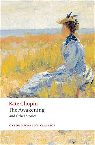 The Awakening And Other Stories (Oxford World's: Chopin, Kate