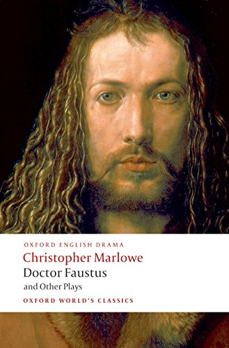 9780199537068: Doctor Faustus and Other Plays: Tamburlaine, Parts I and II; Doctor Faustus, A- and B-Texts; The Jew of Malta; Edward II
