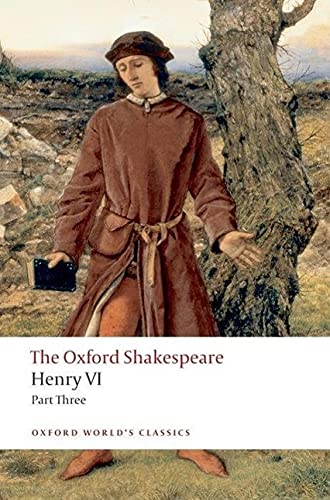 9780199537112: Henry VI Part Three: The Oxford Shakespeare