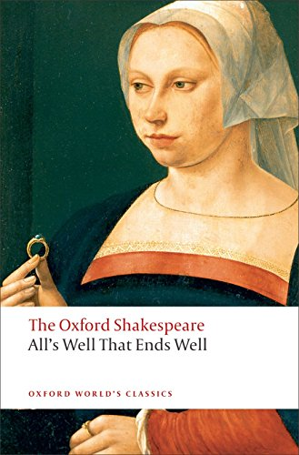9780199537129: Oxford World's Classics: The Oxford Shakespeare: All's Well that Ends Well (World Classics)