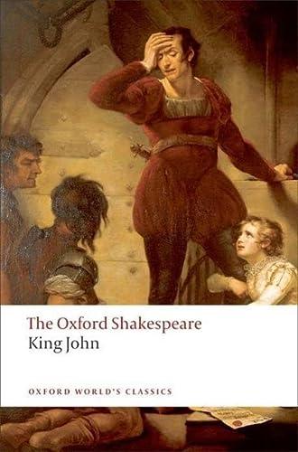 9780199537143: King John: The Oxford Shakespeare (Oxford World's Classics)