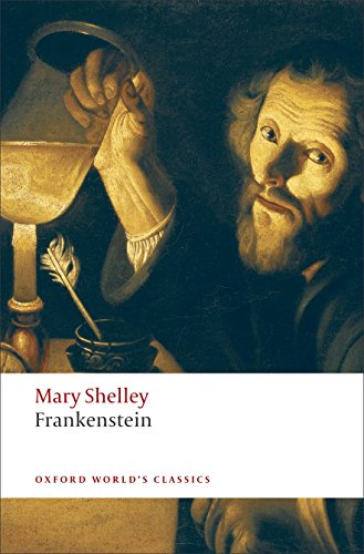 Frankenstein: or The Modern Prometheus (Oxford World's: Mary Shelley