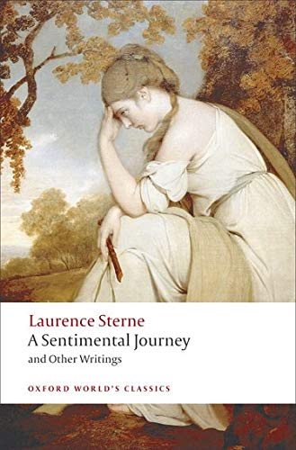 A Sentimental Journey and Other Writings (Oxford: Laurence Sterne