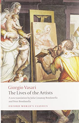 9780199537198: The Lives of the Artists (Oxford World's Classics)