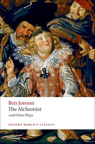 9780199537310: The Alchemist and Other Plays: Volpone, or The Fox; Epicene, or The Silent Woman; The Alchemist; Bartholomew Fair (Oxford World's Classics)