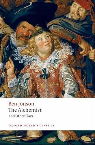 9780199537310: The Alchemist and Other Plays: Volpone, or The Fox; Epicene, or The Silent Woman; The Alchemist; Bartholomew Fair (Oxford World's Classics)