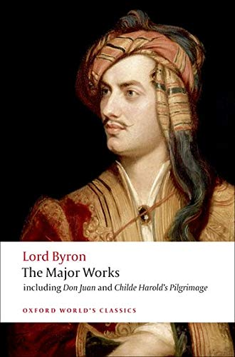 Lord Byron : The Major Works: Lord Byron