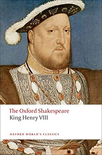 King Henry VIII: The Oxford Shakespeare (Oxford: William Shakespeare