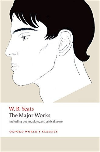 The Major Works. Including Poems, Plays, and: Yeats, William Butler:
