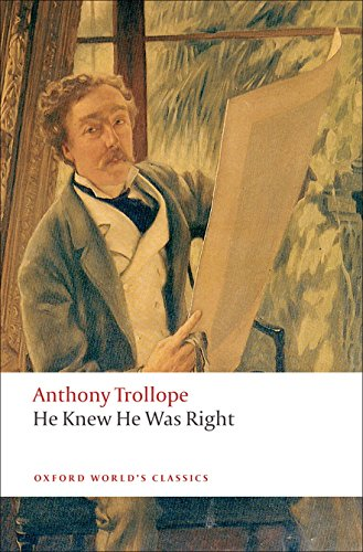 He Knew He Was Right (Oxford World's: Anthony Trollope