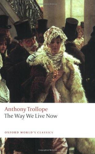 9780199537792: The Way We Live Now (Oxford World's Classics)