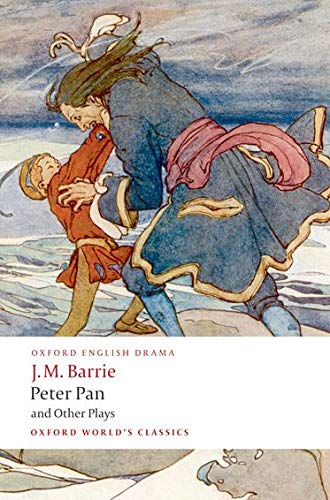 Peter Pan and Other Plays: The Admirable: J. M. Barrie;