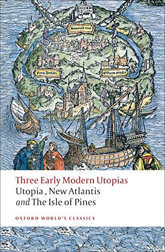 9780199537990: Three Early Modern Utopias: Thomas More: Utopia / Francis Bacon: New Atlantis / Henry Neville: The Isle of Pines (Oxford World's Classics)