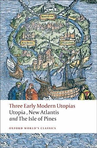"9780199537990: Three Early Modern Utopias: Thomas More: ""Utopia""/Francis Bacon: ""New Atlantis""/Henry Neville: The ""Isle of Pines"" (Oxford World's Classics)"