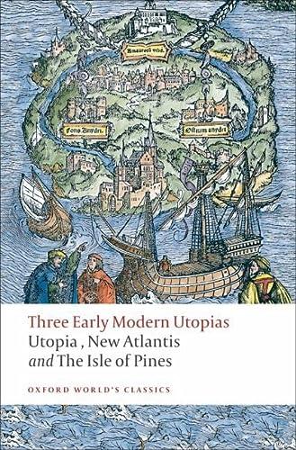 9780199537990: Three Early Modern Utopias: Thomas More: Utopia / Francis Bacon: New Atlantis / Henry Neville: The Isle of Pines