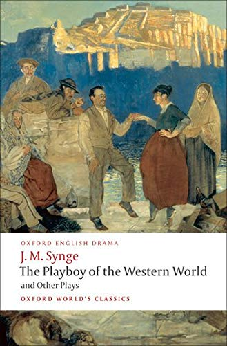 9780199538058: The Playboy of the Western World and Other Plays: Riders to the Sea; The Shadow of the Glen; The Tinker's Wedding; The Well of the Saints; The Playboy ... of the Sorrows (Oxford World's Classics)